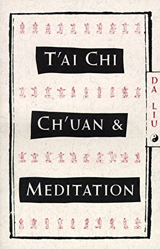 Tai Chi Chuan And Meditation por Da Liu