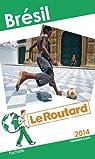 Le Routard Brésil 2014 par Guide du Routard