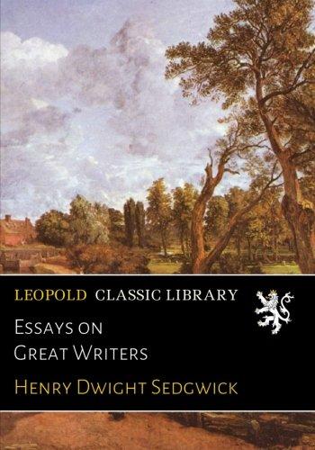 Essays on Great Writers por Henry Dwight Sedgwick