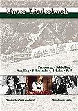 Unser Liederbuch: Preitenegg - Schiefling - Auerling - Schroatalm - Hebalm - Pack (Lieder der Regionen)