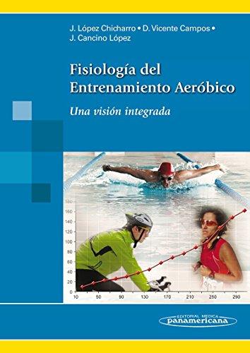 Fisiología del Entrenamiento Aeróbico: Una visión integrada por José López Chicharro