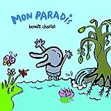 Mon paradis / Benoît Charlat   Charlat, Benoît. Illustrateur. Auteur