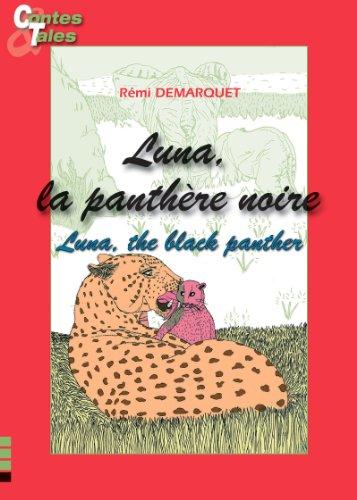 Luna, the black panther/Luna, la panthère noire: Tales in English and French (Bilingual Tales for Children t. 4) par Rémi Demarquet