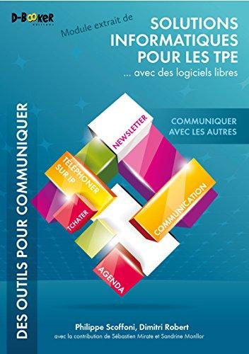 Communiquer avec les autres - MODULE EXTRAIT DE Solutions informatiques pour les TPE ...avec des logiciels libres par Philippe Scoffoni