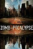 Zomb-Pocalypse by Megan Berry