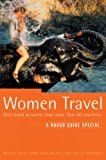 The Rough Guide Women Travel 4: A Rough Guide Special: First Hand Accounts from More Than 60 Countries (Rough Guide Travel Guides)
