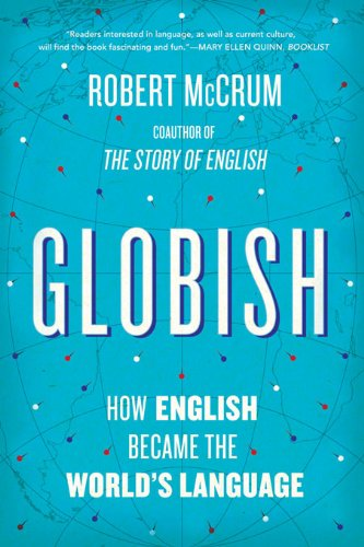 Globish: How English Became the World's Language (English Edition)