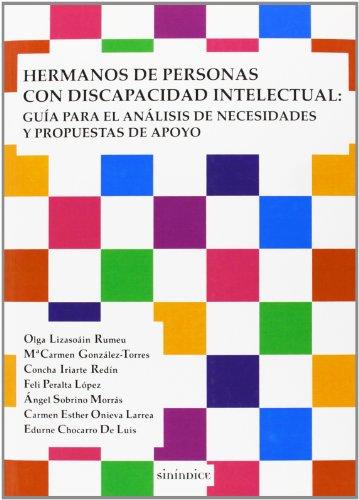 Hermanos de personas con discapacidad intelectual: guía para el análisis de necesidades y propuestas de apoyo (Pedagogia) por Olga Lizasoain Rumeu