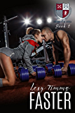 Faster (The University of Gatica Series Book 2)