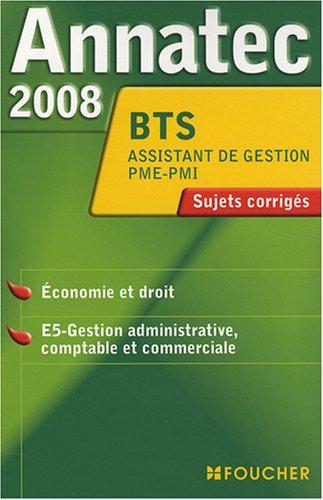 ANNATEC 2008 BTS ECO DROIT ASSISTANT PME-PMI (Ancienne dition)