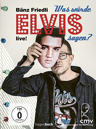 Was würde Elvis sagen?: Kabarett in Schweizer Mundart
