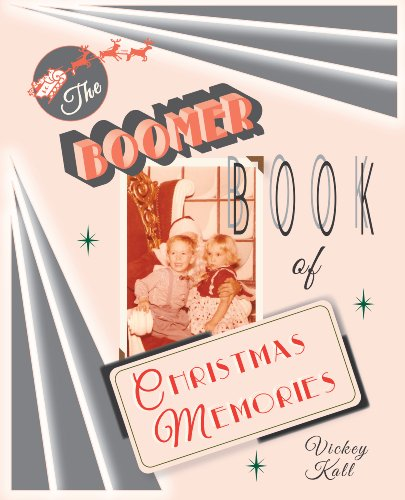 The Boomer Book of Christmas Memories (English Edition) par  Vickey Kall