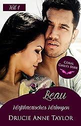 Beau: Verführerisches Verlangen - Teil 1 (Coral Gables Serie 15)