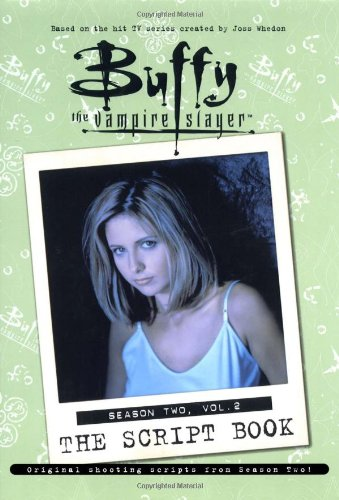 Buffy the Vampire Slayer: The Script Book: Season Two, Vol. 2: Season 2, v. 2
