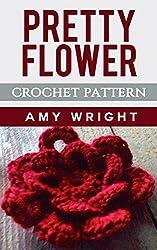 Pretty Flower: Crochet Pattern (English Edition)