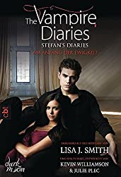 The Vampire Diaries - Stefan's Diaries - Am Anfang der Ewigkeit: Band 1