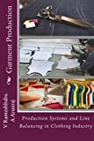 Garment Production: A general view on Garment production concepts: Volume 1 (Production Systems and Line Balancing in Clothing Industry)