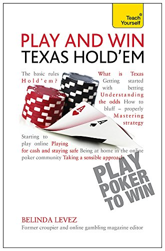Play and Win Texas Hold 'Em: Teach Yourself (Teach Yourself: Games/Hobbies/Sports)