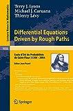 Differential Equations Driven by Rough Paths: Ecole d'Eté de Probabilités de Saint-Flour XXXIV-2004 (Lecture Notes in Mathematics)