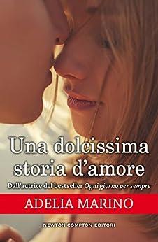 Una dolcissima storia d'amore di [Marino, Adelia]