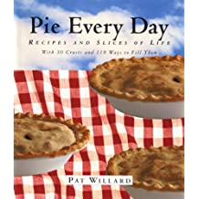 Pie Every Day: Recipes and Slices of Life (English Edition)