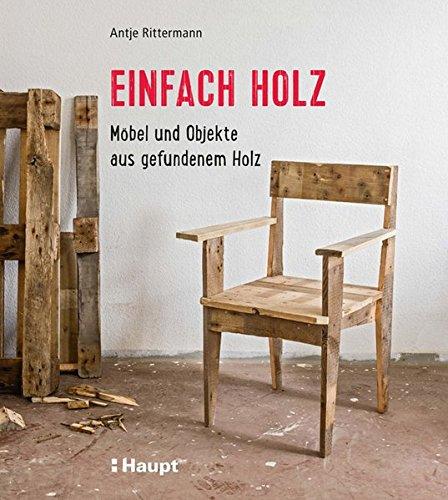 Einfach Holz: Möbel und Objekte aus gefundenem Holz Buch-Cover