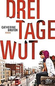 Bruton, Catherine: Drei Tage Wut