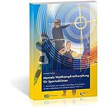 Mentale Wettkampfvorbereitung für Sportschützen: Gewehr – Pistole – Bogen
