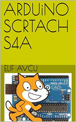 ARDUiNO SCRTACH S4A (English Edition)