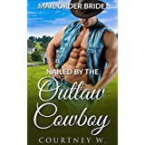 Romance: Nailed By The Outlaw Cowboy (English Edition)