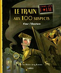 Le Train aux 100 suspects (Vivez l'Aventure)
