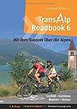 Transalp Roadbook 6: Mit dem Tandem über die Alpen: Seefeld - Gardasee; Brenner - Verona (Transalp Roadbooks)