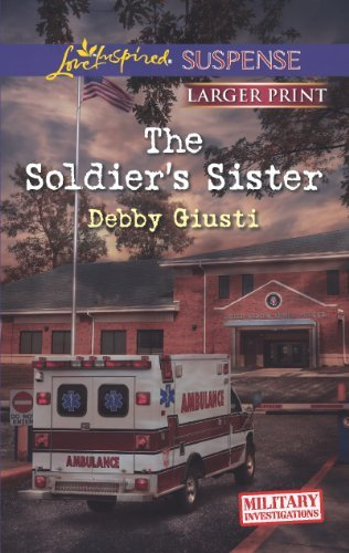 The Soldier's Sister (Love Inspired LP Suspense\Military Investigations) by Debby Giusti (2013-09-03)