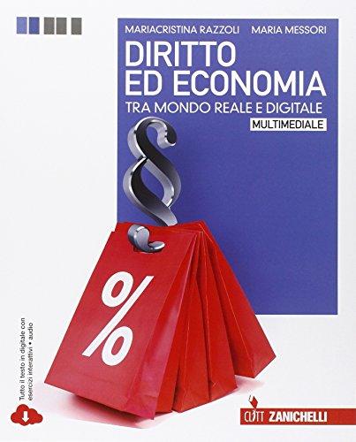 Diritto ed economia tra mondo reale e digitale. Per le Scuole superiori. Con e-book. Con espansione online