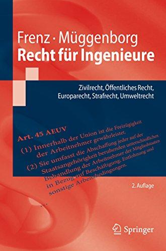 Recht für Ingenieure: Zivilrecht, Öffentliches Recht, Europarecht, Strafrecht, Umweltrecht (Springer-Lehrbuch)