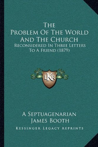 The Problem of the World and the Church: Reconsidered in Three Letters to a Friend (1879)