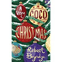 A Very Coco Christmas: A sparkling feel-good short story! (Coco Pinchard Series Book 4) (English Edition)