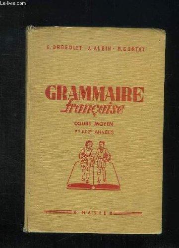 GRAMMAIRE FRANCAISE. CONJUGAISON, ORTHOGRAPHE, VOCABULAIRE. COURS MOYEN 1re ET 2e ANNEES. 14em EDITION.
