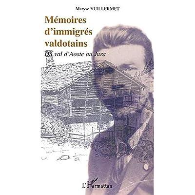 MÉMOIRES D'IMMIGRÉS VALDOTAINS: Du val d'Aoste au Jura