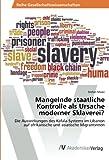 Mangelnde staatliche Kontrolle als Ursache moderner Sklaverei?: Die Auswirkungen des Kafala-Systems im Libanon auf afrikanische und asiatische Migrantinnen -