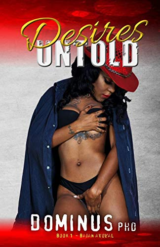 Desires Untold: Rules don't apply, when driven by lust.: Volume 1 di Dominus PhD