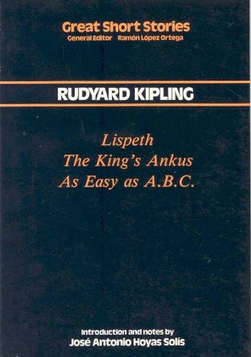 Lispeth. The king's ankus. As Easy as A.B.C. (Great Short Stories) por Rudyard Kipling