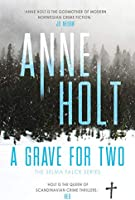 A Grave for Two: Scandinavia's queen of crime and bestselling author behind the Modus TV series is back! (Selma Falck...