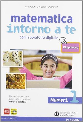 Matematica intorno a te. Numeri-Figure. Con quaderno-Tavole numeriche-Digipalestra. Per la Scuola media. Con espansione online: 1