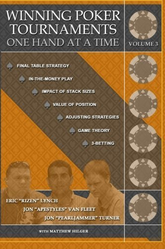 Winning Poker Tournaments One Hand at a Time Volume III (Volume 3) by Jon 'Pearljammer' Turner (2012-10-01)