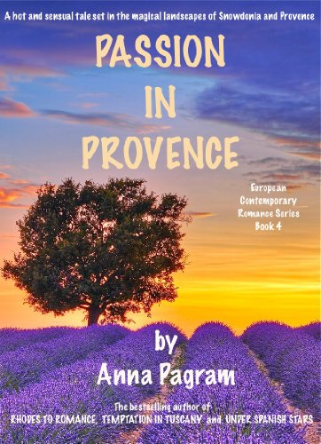 passion-in-provence-a-sensual-tale-of-romance-and-rapture-european-contemporary-romance-series-book-