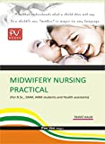 PV MIDWIFERY NURSING PRACTICAL (FOR B.SC, GNM, ANM STUDENTS AND HEATH ASSISTANTS)