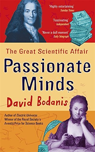 Passionate Minds: The Great Scientific Affair by David Bodanis (2007-11-01)