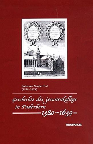 Geschichte des Jesuitenkollegs in Paderborn 1580-1659 (Studien und Quellen zur Westfälischen Geschichte)
