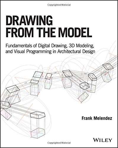 Drawing from the Model: Fundamentals of Digital Drawing, 3D Modeling, and Visual Programming in Architectural Design - Rhino 3d-software